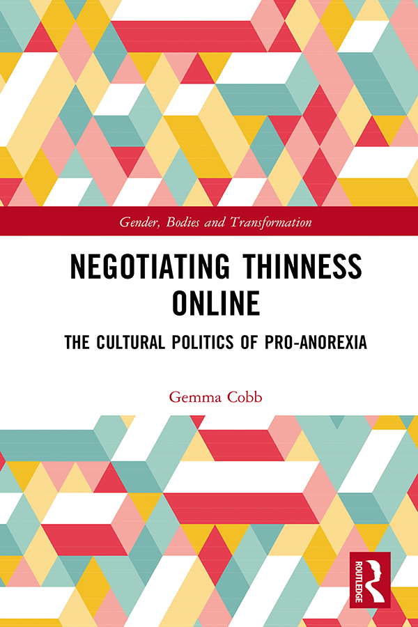Negotiating Thinness Online: The Cultural Politics of Pro-anorexia book cover