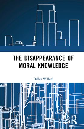 The Disappearance of Moral Knowledge book cover