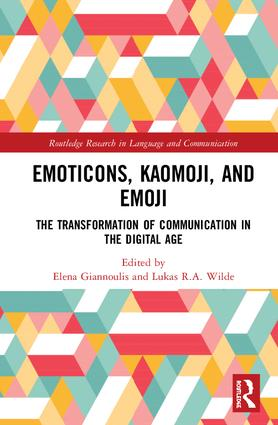 Emoticons, Kaomoji, and Emoji: The Transformation of Communication in the Digital Age, 1st Edition (Hardback) book cover