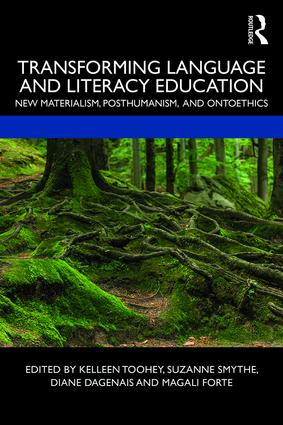 Transforming Language and Literacy Education: New Materialism, Posthumanism, and Ontoethics, 1st Edition (Paperback) book cover