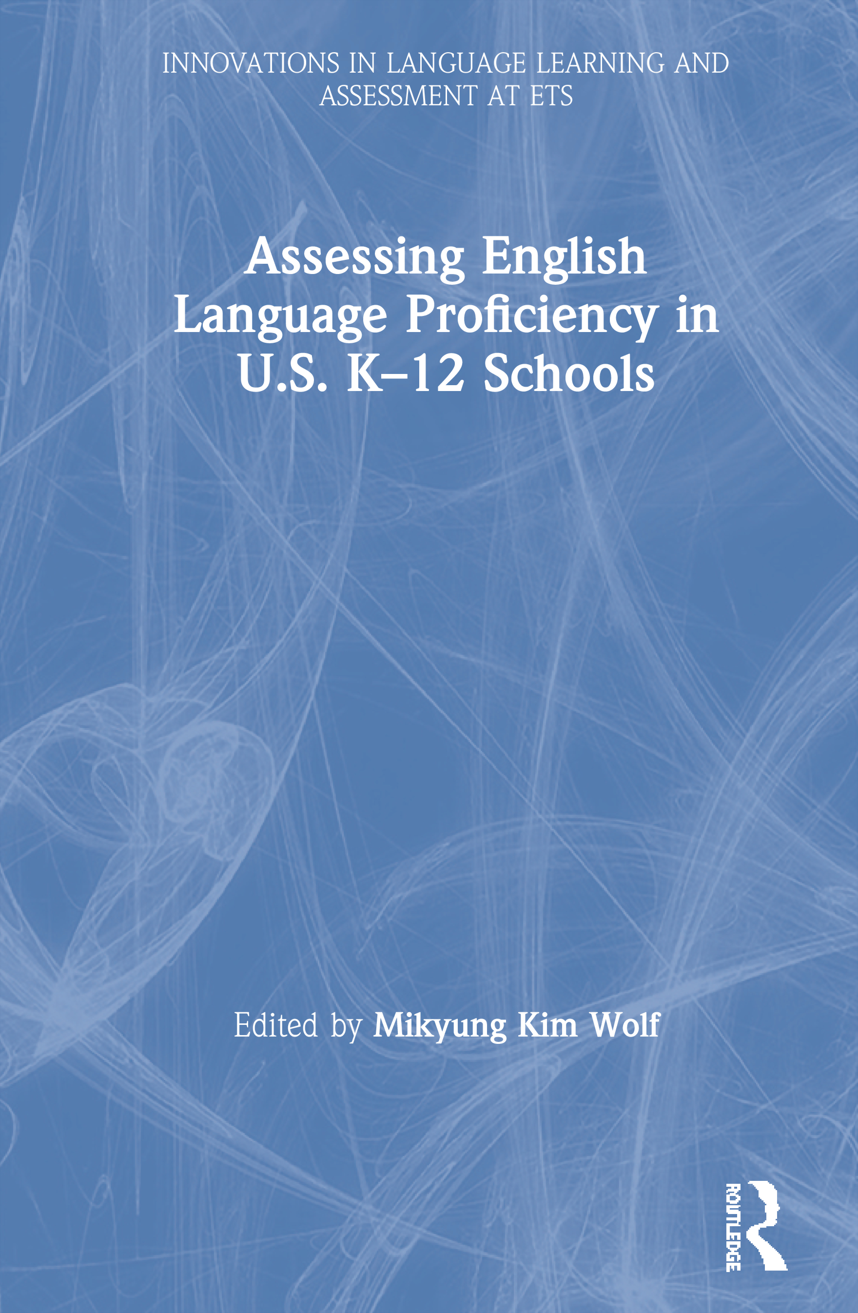 Assessing English Language Proficiency in U.S. K-12 Schools book cover