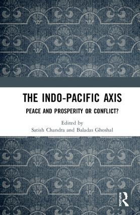 The Indo-Pacific Axis: Peace and Prosperity or Conflict?, 1st Edition (Hardback) book cover