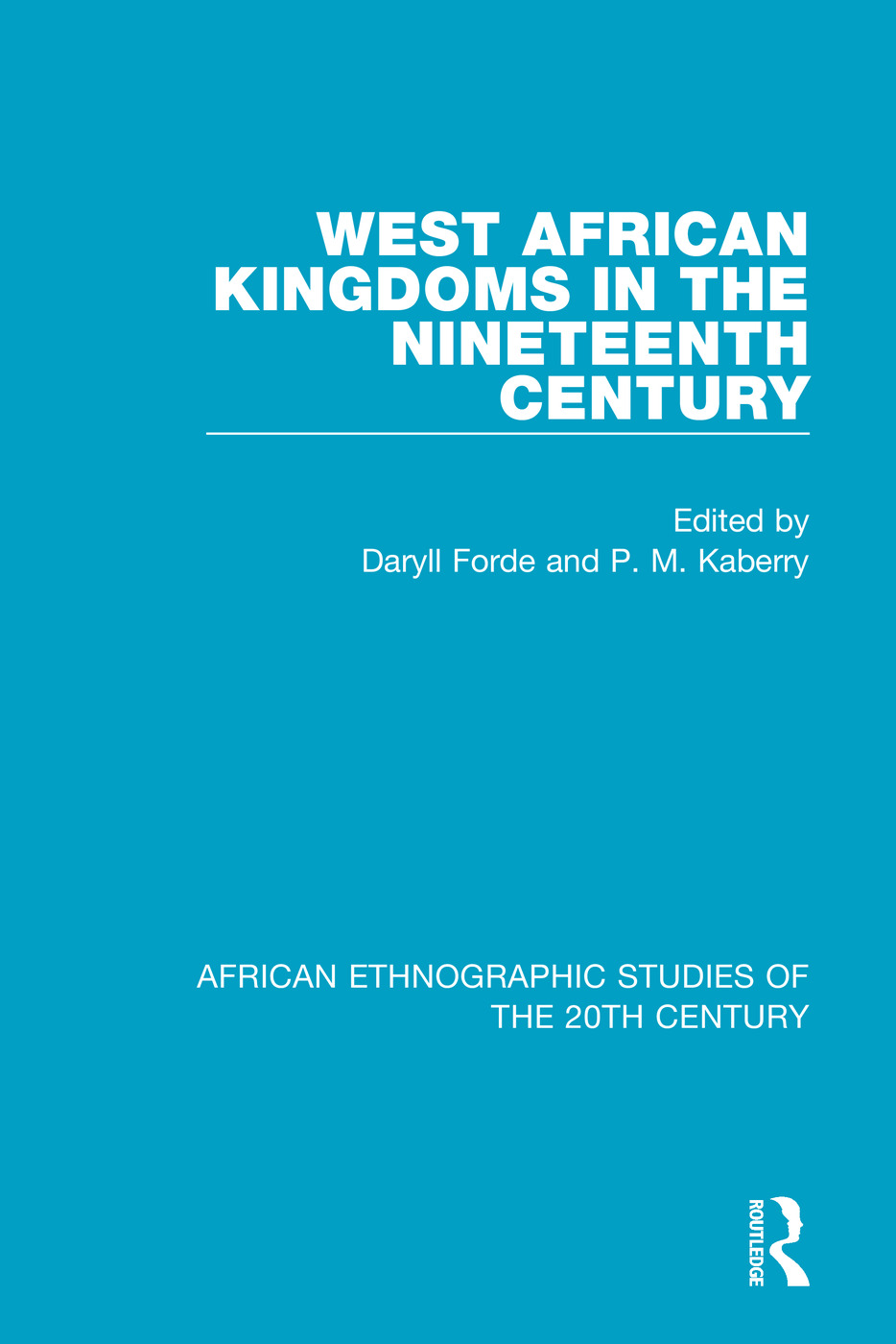 West African Kingdoms in the Nineteenth Century: 1st Edition (Paperback) book cover