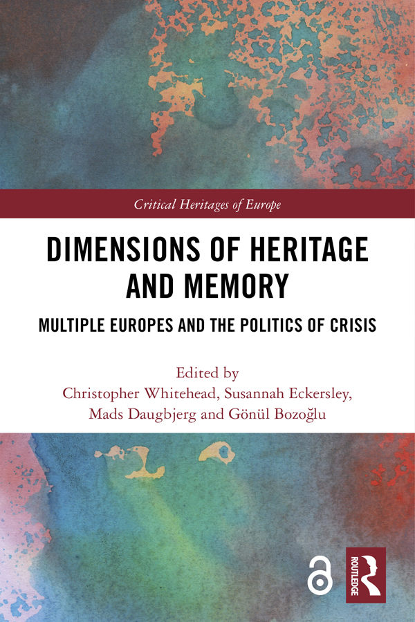 Dimensions of Heritage and Memory: Multiple Europes and the Politics of Crisis, 1st Edition (Hardback) book cover