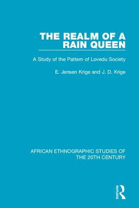 The Realm of a Rain Queen: A Study of the Pattern of Lovedu Society, 1st Edition (Hardback) book cover