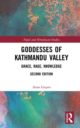 Goddesses of Kathmandu Valley: Grace, Rage, Knowledge book cover