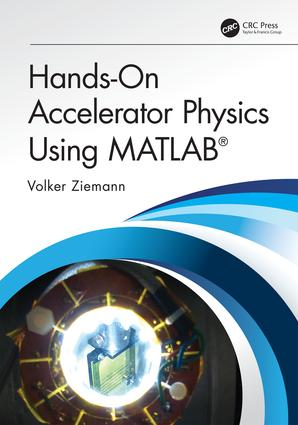 Hands-On Accelerator Physics Using MATLAB®: 1st Edition (Hardback) book cover