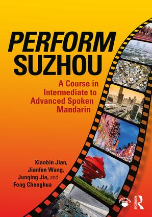 Perform Suzhou: A Course in Intermediate to Advanced Spoken Mandarin, 1st Edition (Paperback) book cover