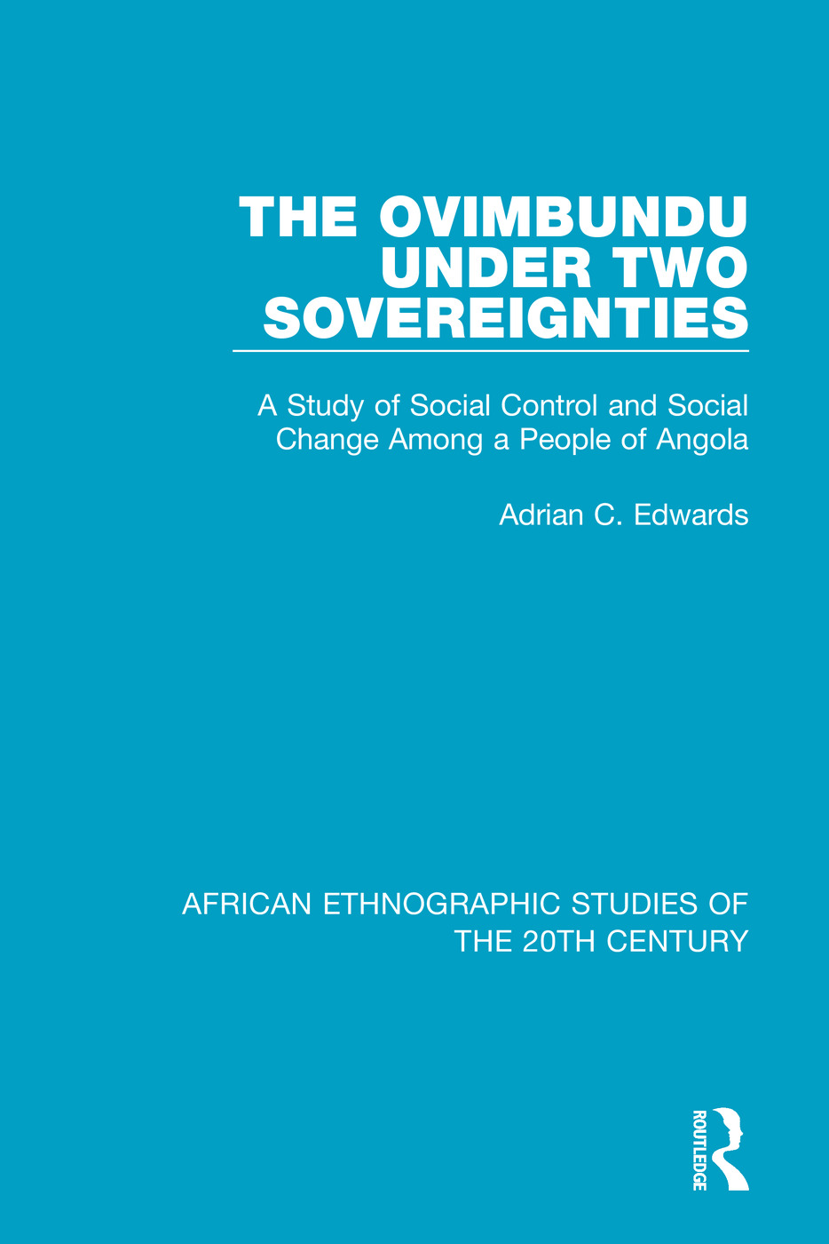 The Ovimbundu Under Two Sovereignties: A Study of Social Control and Social Change Among a People of Angola book cover