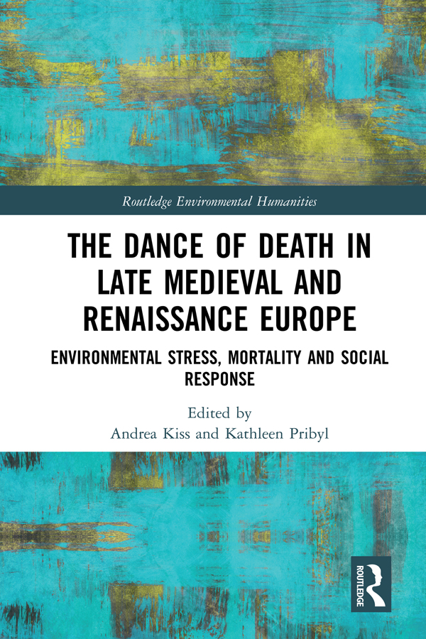 The Dance of Death in Late Medieval and Renaissance Europe: Environmental Stress, Mortality and Social Response book cover