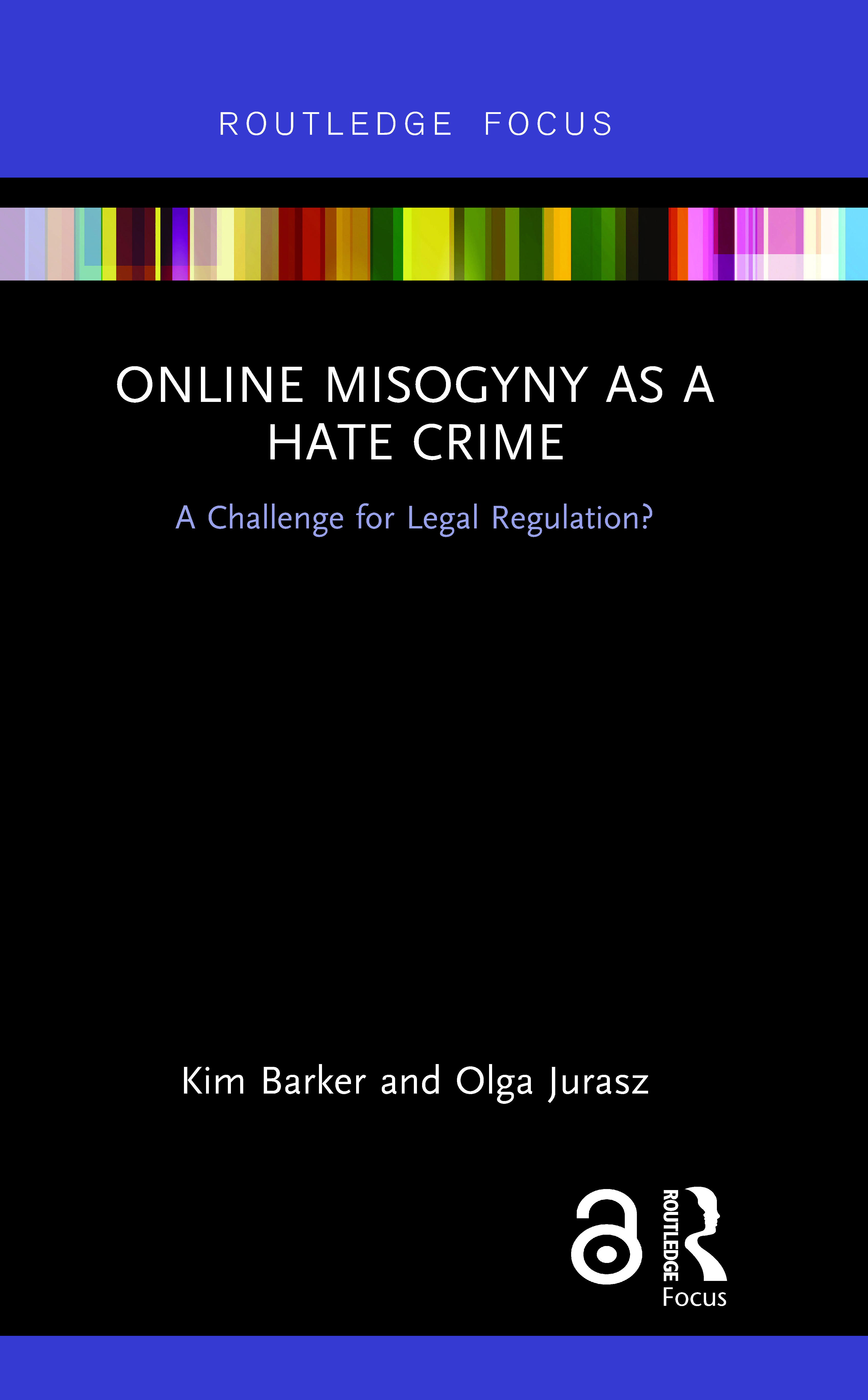 Online Misogyny as Hate Crime: A Challenge for Legal Regulation? book cover