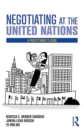 Negotiating at the United Nations: A Practitioner's Guide book cover