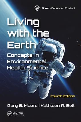 Living with the Earth, Fourth Edition: Concepts in Environmental Health Science, 4th Edition (Hardback) book cover