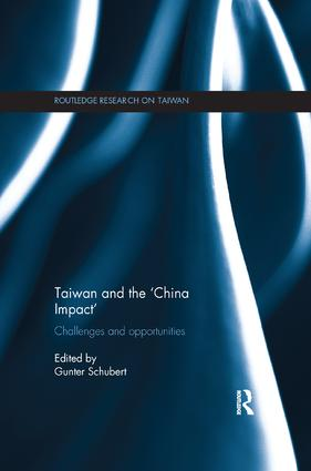 Taiwan and The 'China Impact': Challenges and Opportunities book cover