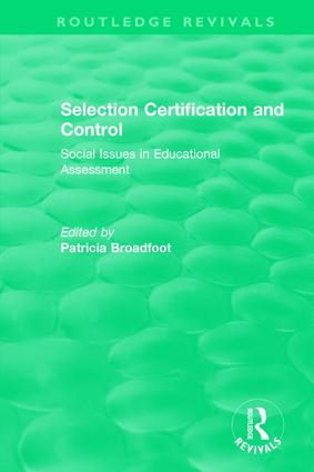 Selection Certification and Control: Social Issues in Educational Assessment, 1st Edition (Hardback) book cover