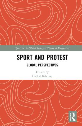 Sport and Protest: Global Perspectives, 1st Edition (Hardback) book cover