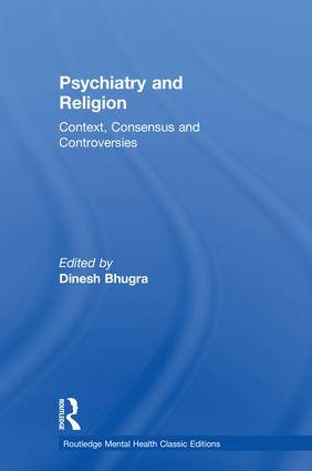 Psychiatry and Religion: Context, Consensus and Controversies, 1st Edition (Hardback) book cover