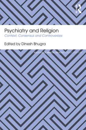 Psychiatry and Religion: Context, Consensus and Controversies book cover