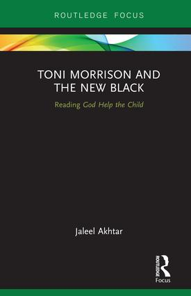 Toni Morrison and the New Black: Reading God Help the Child, 1st Edition (Hardback) book cover