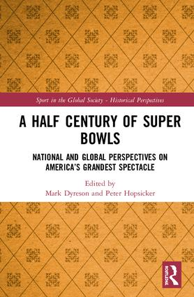 A Half Century of Super Bowls: National and Global Perspectives on America's Grandest Spectacle book cover