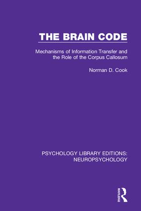 The Brain Code: Mechanisms of Information Transfer and the Role of the Corpus Callosum book cover