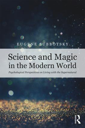 Science and Magic in the Modern World: Psychological Perspectives on Living with the Supernatural, 1st Edition (Paperback) book cover
