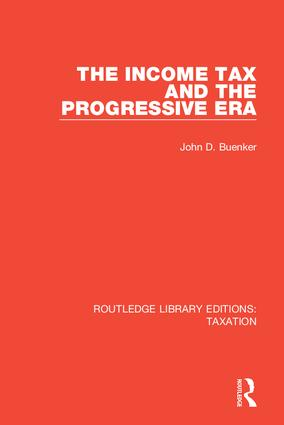 The Income Tax and the Progressive Era book cover