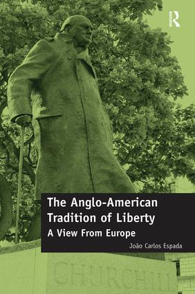 The Anglo-American Tradition of Liberty: A view from Europe, 1st Edition (Paperback) book cover