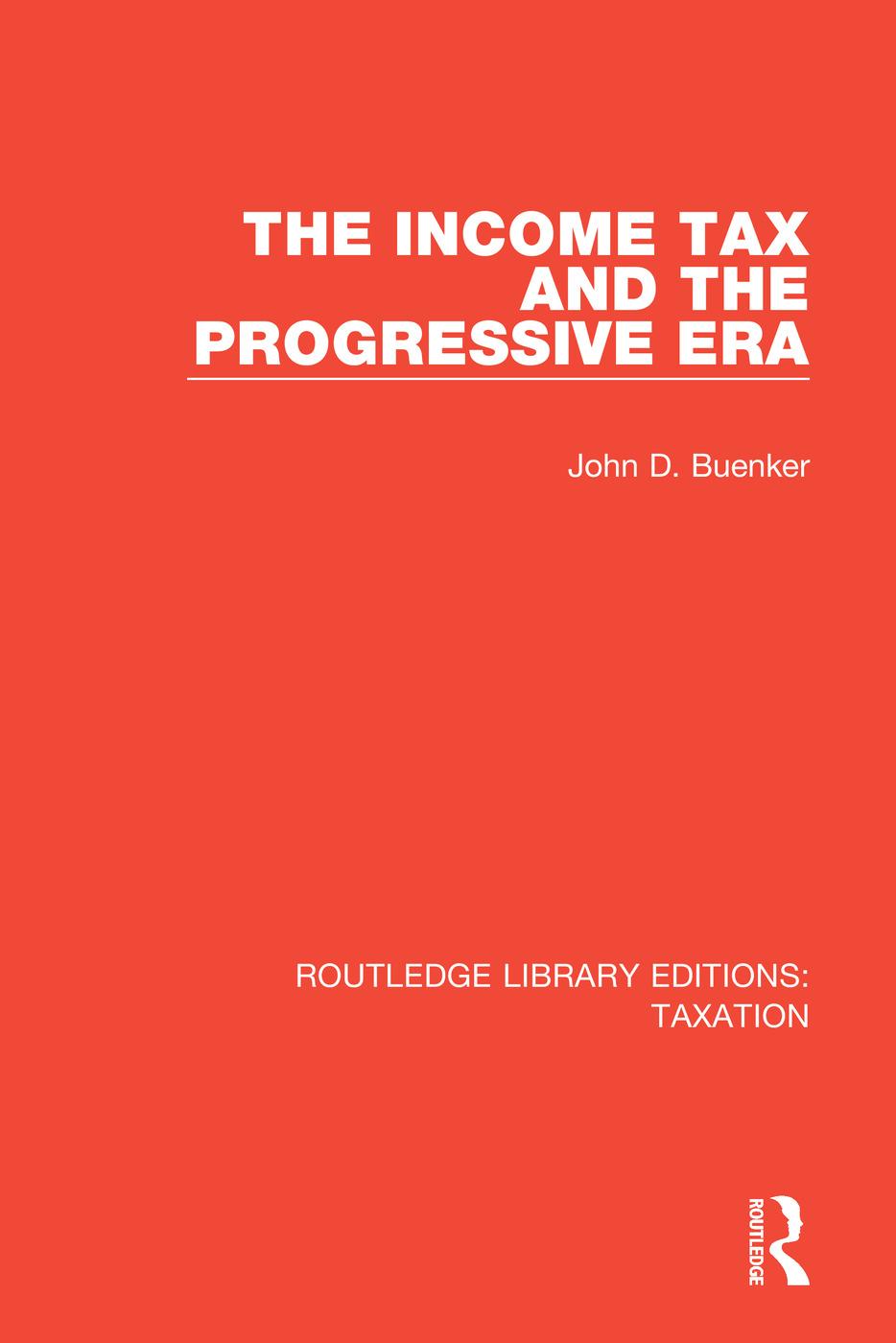 The Income Tax and the Progressive Era: 1st Edition (e-Book) book cover