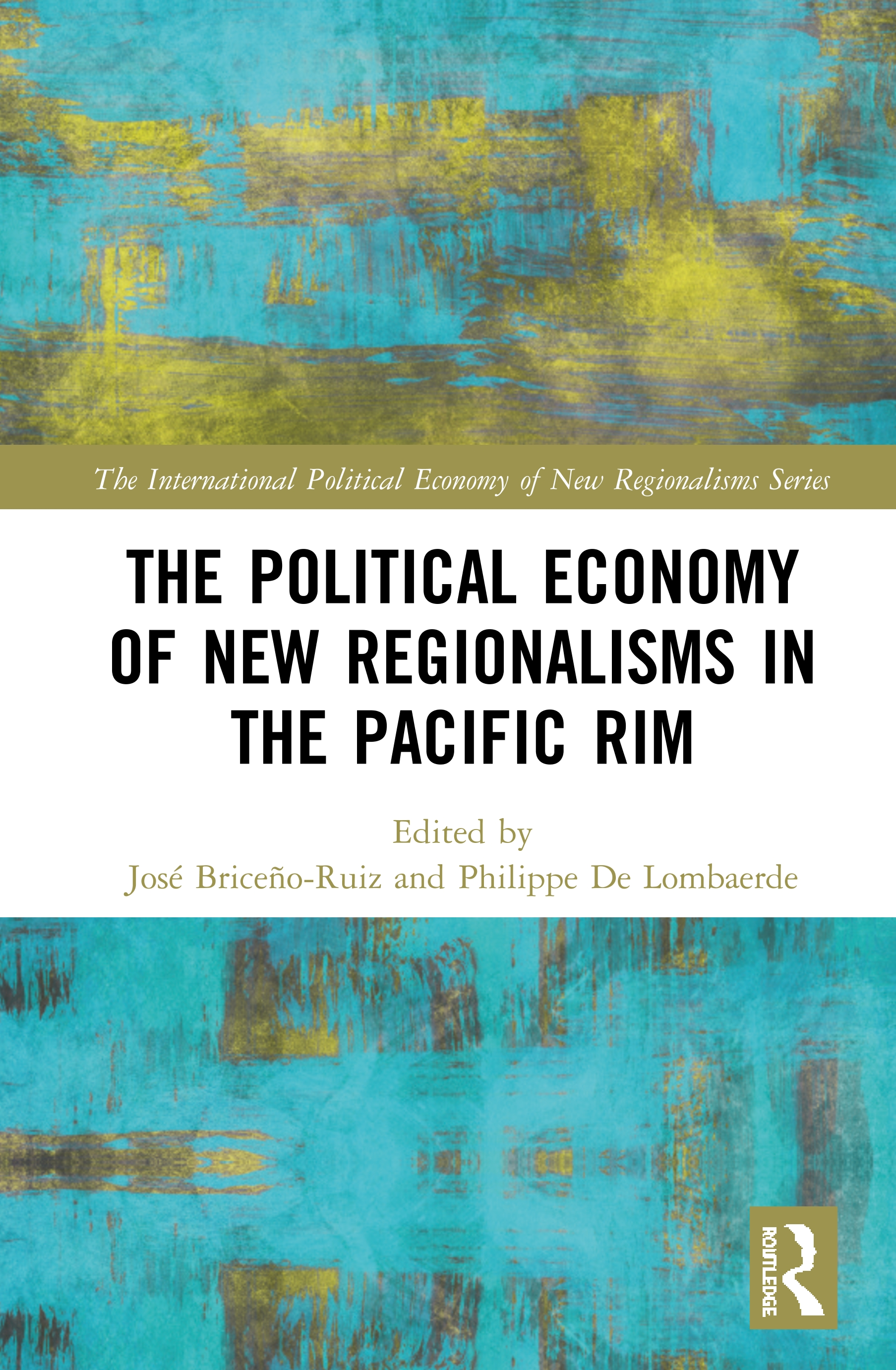 The Political Economy of New Regionalisms in the Pacific Rim book cover
