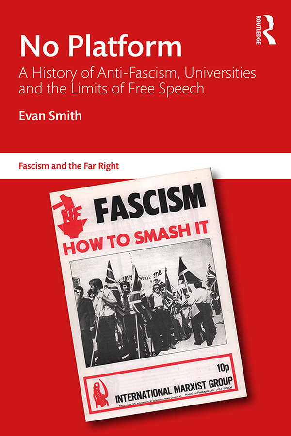 No Platform: A History of Anti-Fascism, Universities and the Limits of Free Speech, 1st Edition (Paperback) book cover