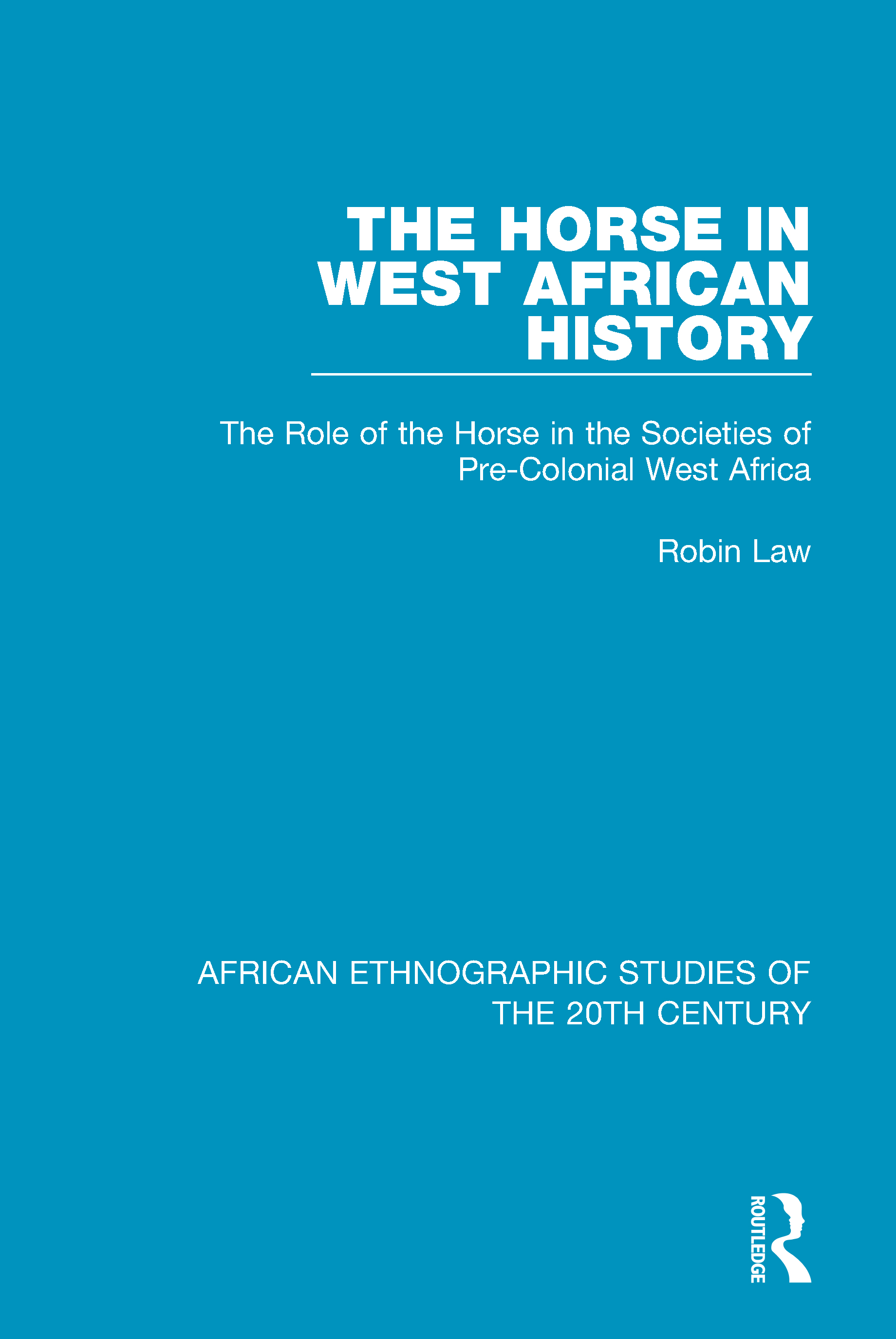 The Horse in West African History: The Role of the Horse in the Societies of Pre-Colonial West Africa book cover