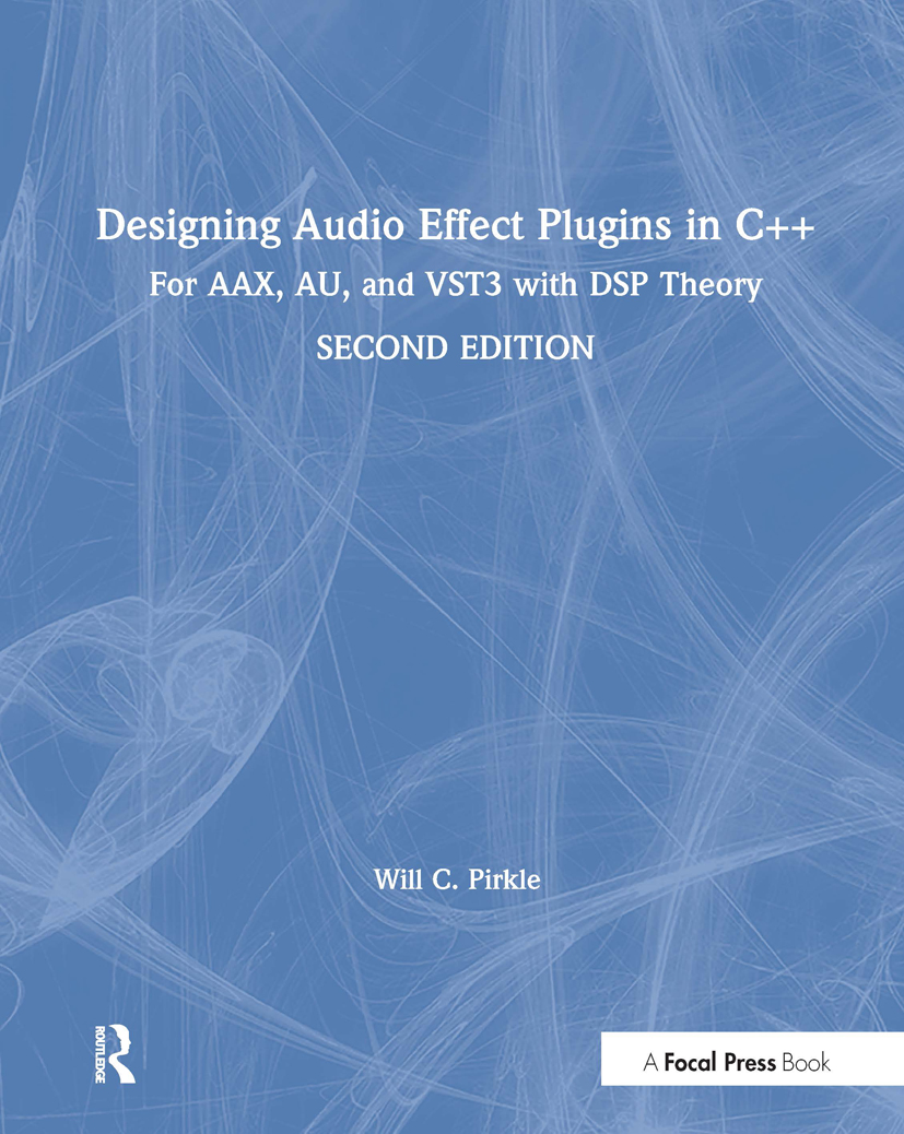 Designing Audio Effect Plugins in C++: For AAX, AU, and VST3 with DSP Theory book cover