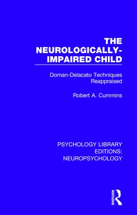 The Neurologically-Impaired Child: Doman-Delacato Techniques Reappraised book cover