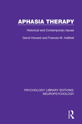 Aphasia Therapy: Historical and Contemporary Issues book cover