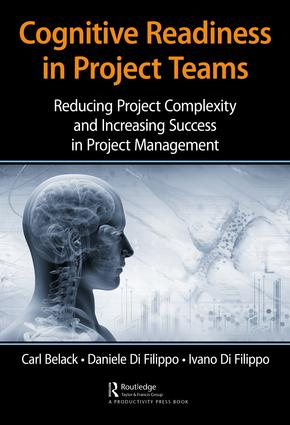 Cognitive Readiness in Project Teams: Reducing Project Complexity and Increasing Success in Project Management book cover