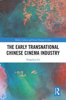The Early Transnational Chinese Cinema Industry book cover