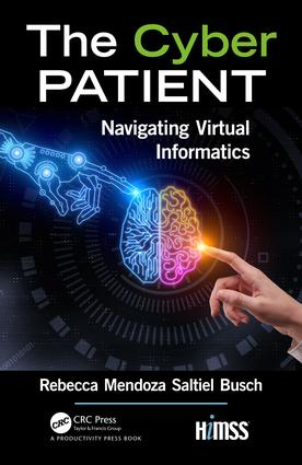 The Cyber Patient: Navigating Virtual Informatics, 1st Edition (Hardback) book cover