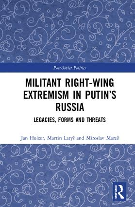Militant Right-Wing Extremism in Putin's Russia: Legacies, Forms and Threats book cover