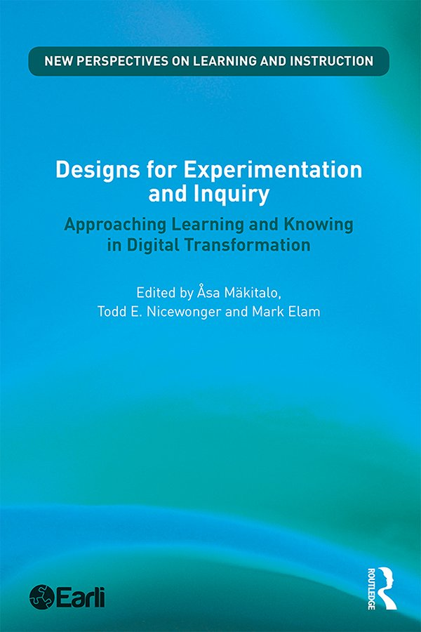 Designs for Experimentation and Inquiry: Approaching Learning and Knowing in Digital Transformation book cover