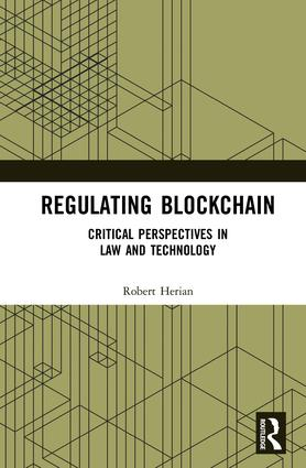 Regulating Blockchain: Critical Perspectives in Law and Technology, 1st Edition (Hardback) book cover