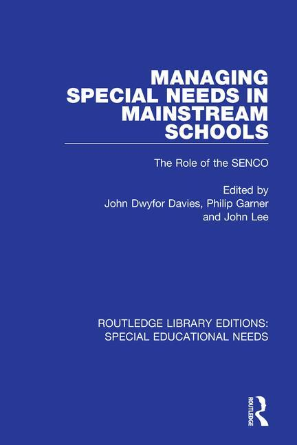 Managing Special Needs in Mainstream Schools: The Role of the SENCO book cover