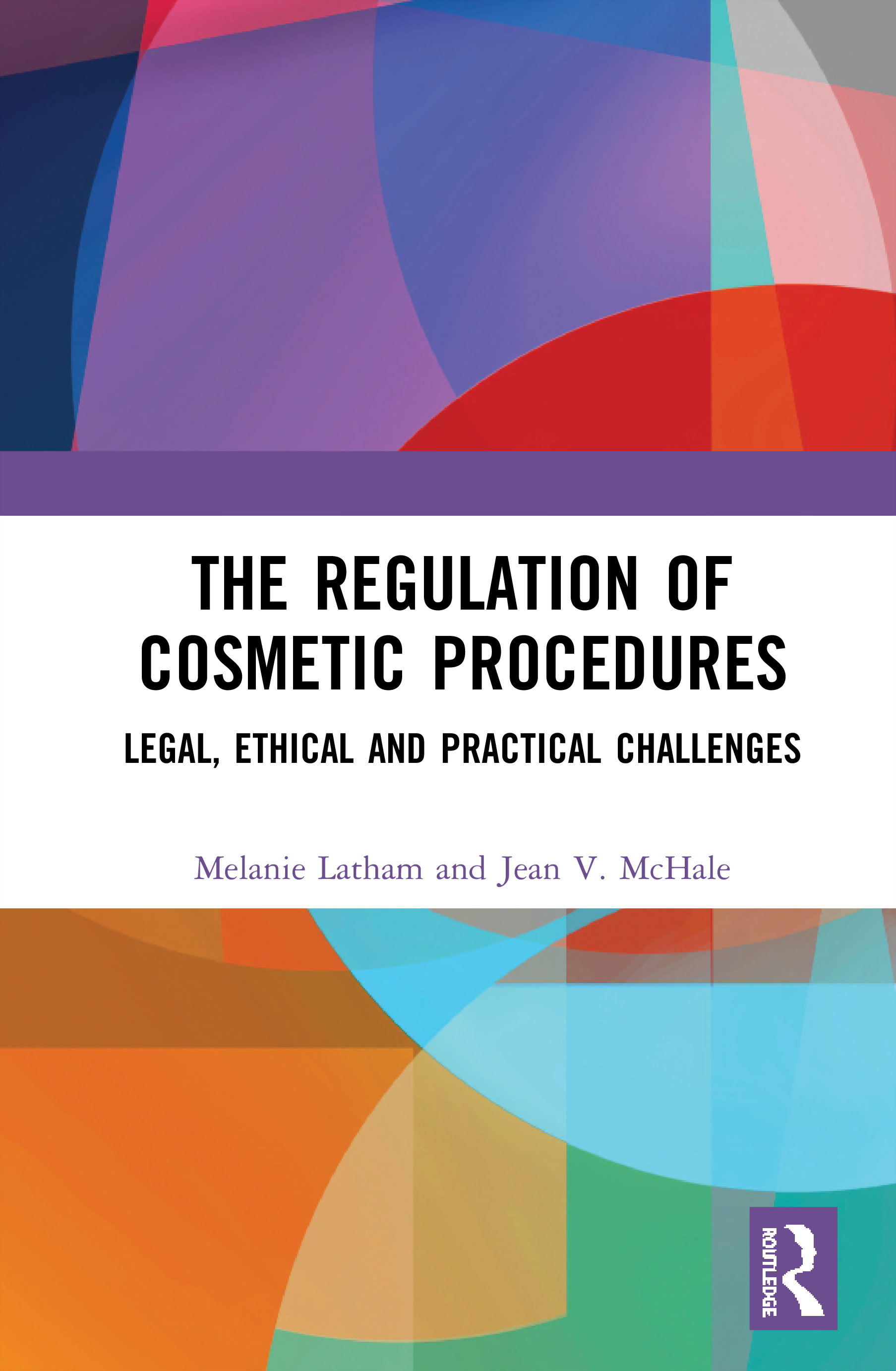 The Regulation of Cosmetic Procedures: Legal, Ethical and Practical Challenges book cover