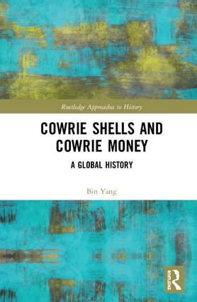 Cowrie Shells and Cowrie Money: A Global History, 1st