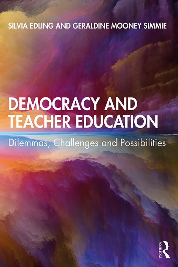 Democracy and Teacher Education: Dilemmas, Challenges and Possibilities book cover