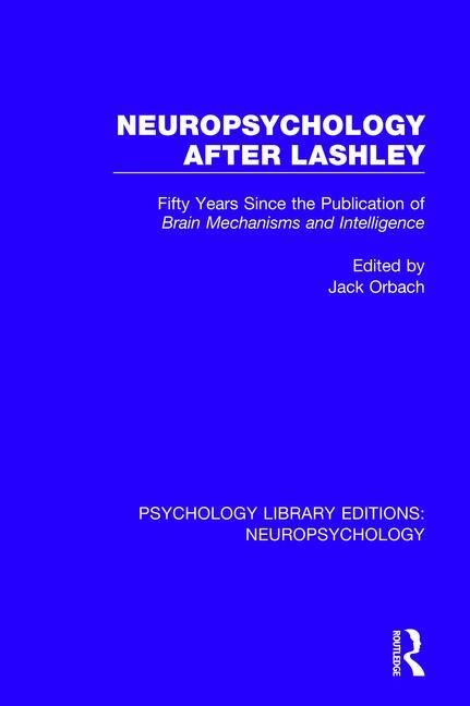 Neuropsychology After Lashley: Fifty Years Since the Publication of Brain Mechanisms and Intelligence book cover