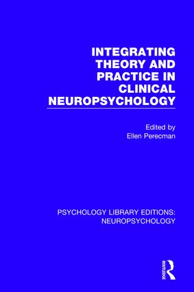 Integrating Theory and Practice in Clinical Neuropsychology: 1st Edition (Hardback) book cover