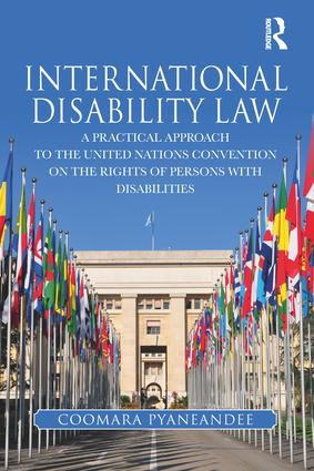 International Disability Law: A Practical Approach to the United Nations Convention on the Rights of Persons with Disabilities book cover