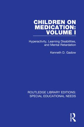 Children on Medication Volume I: Hyperactivity, Learning Disabilities, and Mental Retardation book cover