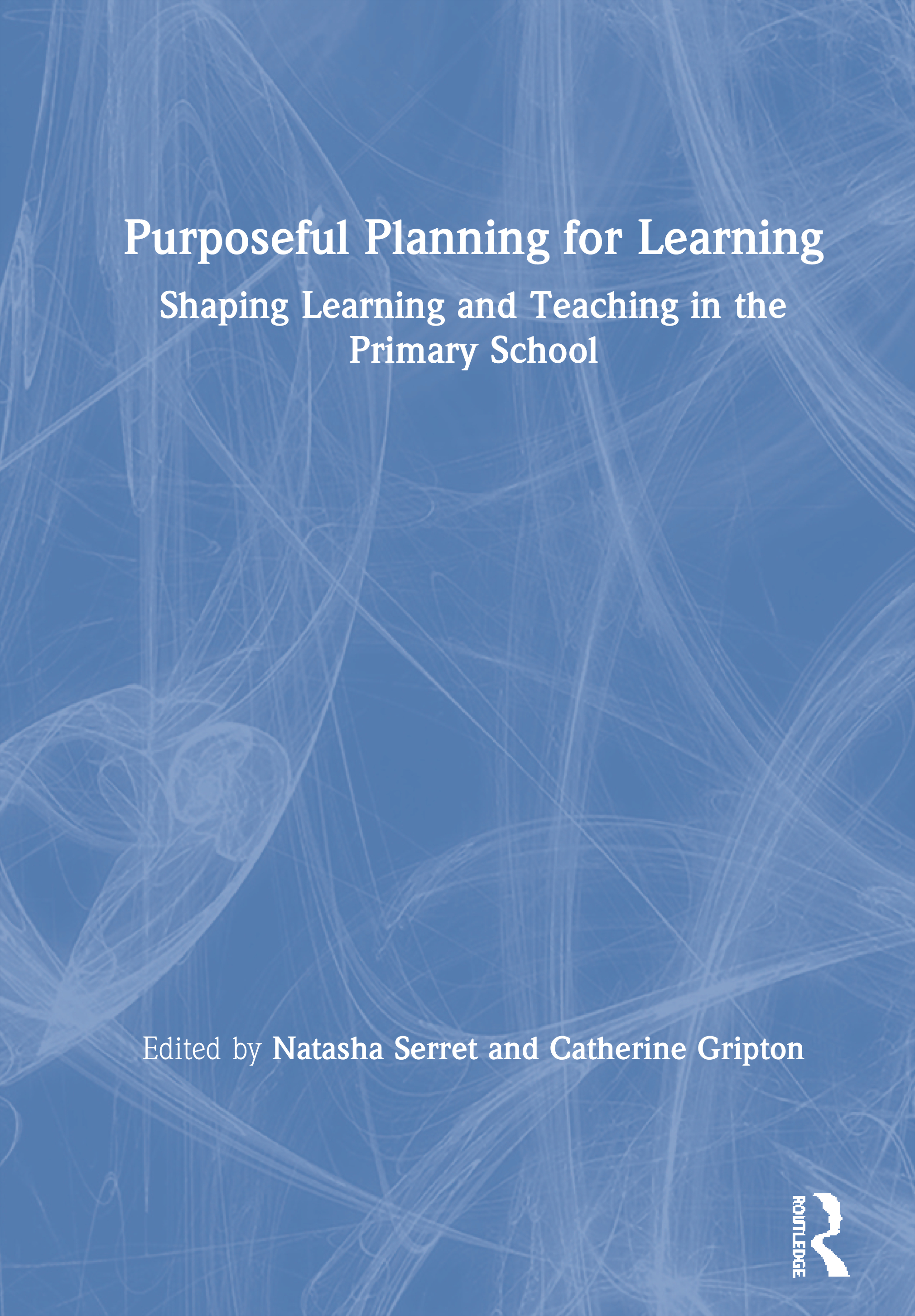 Purposeful Planning for Learning: Shaping Learning and Teaching in The Primary School book cover